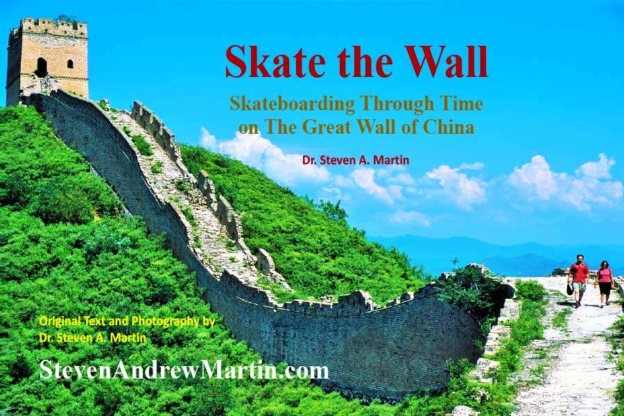 Skateboarding Great Wall China - Dr Steven Andrew Martin - Eastern Civilization - Steven Martin