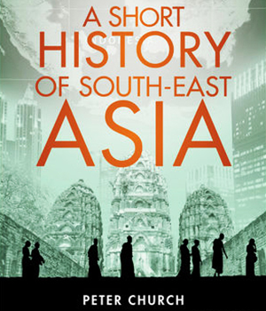 Short History of Southeast Asia by Peter Church   Suggested Reading   Dr Steven A Martin   Southeast Asian Civilization