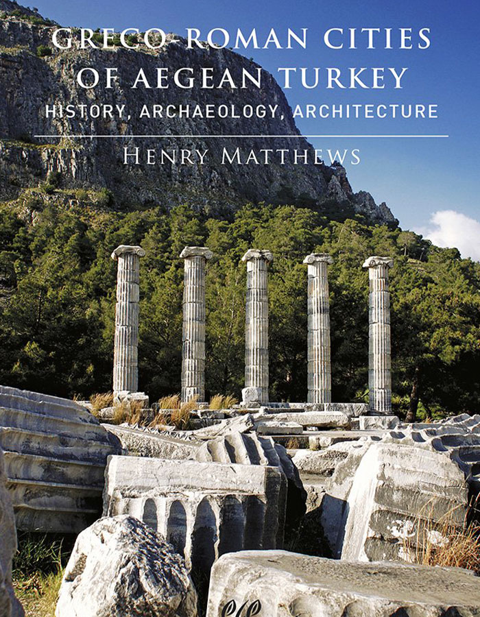 Greco-Roman Cities of Aegean Turkey | 2014 Matthews | Book Review by Dr Steven A Martin | Istanbul Turkey