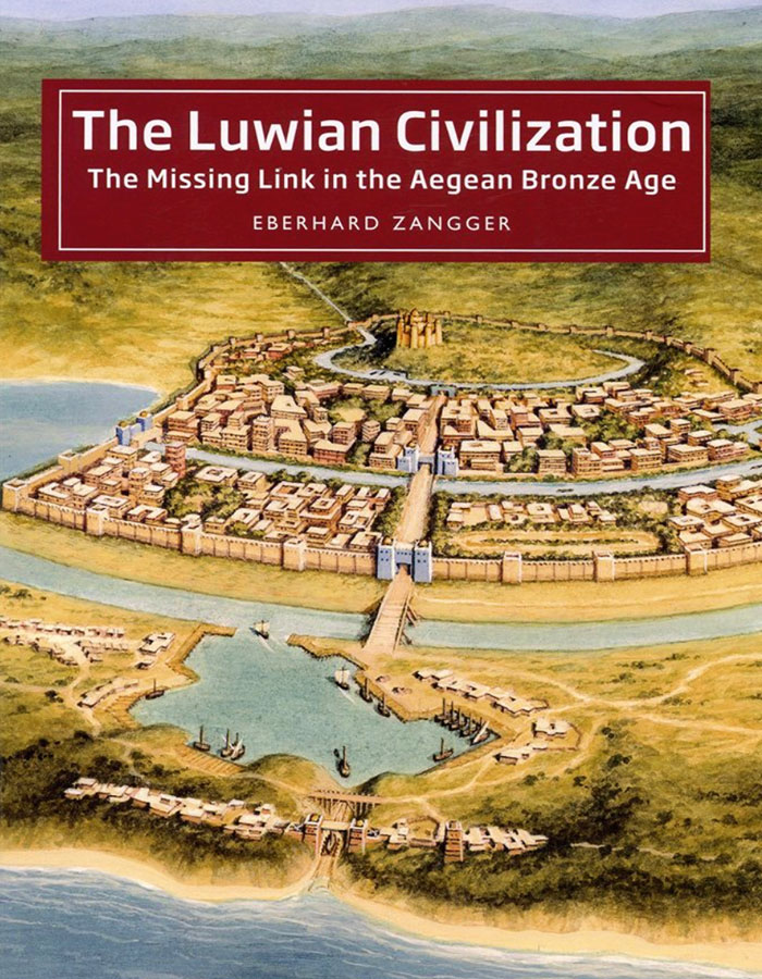 The Luwian Civilization – The Missing Link in the Aegean Bronze Age | Eberhard Zangger | Book Review by Dr Steven A Martin | Istanbul Turkey