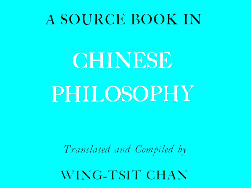 Steven A Martin PhD - Chinese Philosophy Review - Eastern Civilization - A Source Book in Chinese Philosophy - Chan 1969 - A sourcebook in Chinese philosophy